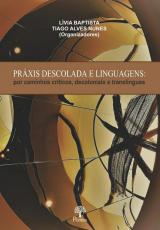 PRÁXIS DESCOLADA E LINGUAGENS