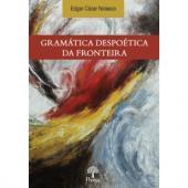 GRAMÁTICA DESPOÉTICA DA FRONTEIRA