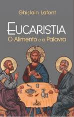 EUCARISTIA - O ALIMENTO E A PALAVRA