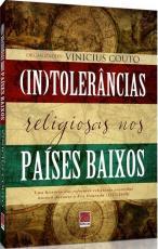 (IN)TOLERÂNCIAS RELIGIOSAS NOS PAÍSES BAIXOS