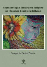 REPRESENTAÇÃO LITERÁRIA DO INDÍGENA NA LITERATURA BRASILEIRA