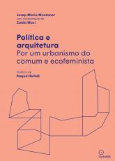 POLÍTICA E ARQUITETURA - POR UM URBANISMO DO COMUM E ECOFIMINISTA
