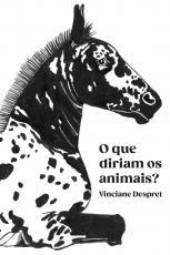 QUE DIRIAM OS ANIMAIS? - FÁBULAS CIENTÍFICAS