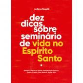 DEZ DICAS SOBRE SEMINÁRIO DE VIDA NO ESPÍRITO SANTO