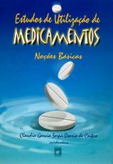 ESTUDOS DE UTILIZAÇÃO DE MEDICAMENTOS - NOÇÕES BÁSICAS