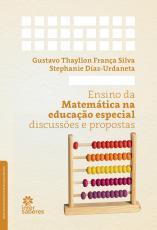 ENSINO DA MATEMÁTICA NA EDUCAÇÃO ESPECIAL - DISCUSSÕES E PROPOSTAS