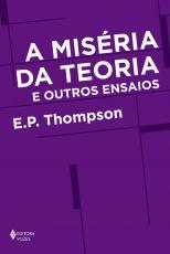 A MISÉRIA DA TEORIA E OUTROS ENSAIOS
