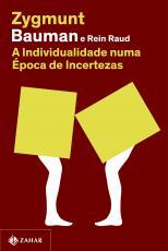 A INDIVIDUALIDADE NUMA ÉPOCA DE INCERTEZAS (NOVA EDIÇÃO)