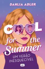 COOL FOR THE SUMMER - UM VERÃO INESQUECÍVEL