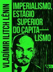 IMPERIALISMO, ESTÁGIO SUPERIOR DO CAPITALISMO