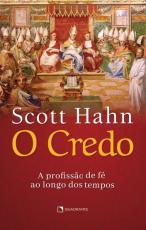 O CREDO - A PROFISSÃO DE FÉ AO LONGO DOS TEMPOS