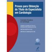 PROVAS PARA OBTENÇÃO DO TÍTULO DE ESPECIALISTA EM CARDIOLOGIA - QUESTÕES COMENTADAS - 2012 A 2014