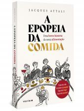 A EPOPEIA DA COMIDA - UMA BREVE HISTÓRIA DA NOSSA ALIMENTAÇÃO