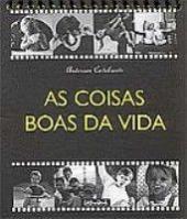 COISAS BOAS DA VIDA, AS