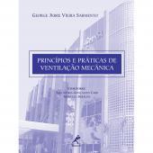 PRINCÍPIOS E PRÁTICAS DE VENTILAÇÃO MECÂNICA