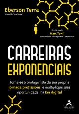 CARREIRAS EXPONENCIAIS - TORNE-SE O PROTAGONISTA DA SUA PRÓPRIA JORNADA PROFISSIONAL E MULTIPLIQUE SUAS OPORTUNIDADES NA ERA DIGITAL
