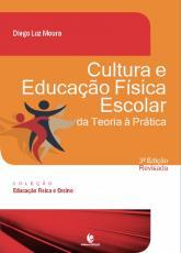 CULTURA E EDUCAÇÃO FÍSICA ESCOLAR DA TEORIA À PRÁTICA