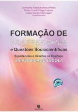 FORMAÇAO DE PROFESSORES E QUESTOES SOCIOCIENTIFICAS: EXPERIENCIAS E DESAFIOS NA INTERFACE UNIVERSIDADE-ESCOLA