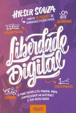 LIBERDADE DIGITAL - O MAIS COMPLETO MANUAL PARA EMPREENDER NA INTERNET E TER RESULTADOS