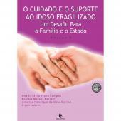 CUIDADO E O SUPORTE AO IDOSO FRAGILIZADO, O - VOL. 3