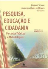 PESQUISA, EDUCAÇAO E CIDADANIA: PERCURSOS TEORICOS E METODOLOGICOS