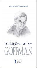 10 LIÇÕES SOBRE GOFFMAN