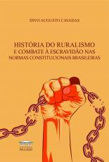 HISTÓRIA DO RURALISMO E COMBATE Á ESCRAVIDÃO NAS NORMAS CONSTITUCIONAIS BRASILEIRAS