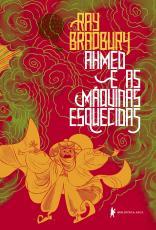 AHMED E AS MÁQUINAS ESQUECIDAS - UMA FÁBULA