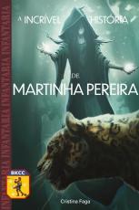 A INCRÍVEL HISTÓRIA DE MARTINHA PEREIRA