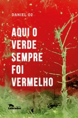 AQUI O VERDE SEMPRE FOI VERMELHO