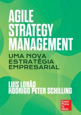 AGILE STRATEGY MANAGEMENT - UMA NOVA ESTRATÉGIA EMPRESARIAL