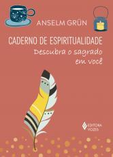 CADERNO DE ESPIRITUALIDADE - DESCUBRA O SAGRADO EM VOCÊ