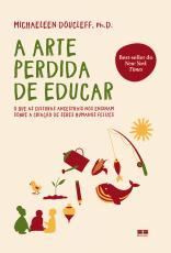 A ARTE PERDIDA DE EDUCAR