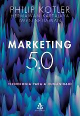 MARKETING 5.0 - TECNOLOGIA PARA A HUMANIDADE
