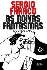 AS NOIVAS FANTASMAS & OUTROS CASOS (ILUSTRADO)