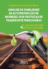 ANÁLISE DA VIABILIDADE DE AUTOPRODUÇÃO DE BIODIESEL POR FROTISTAS DE TRANSPORTE FERROVIÁRIO: O CASO DA ESTRADA DE FERRO CARAJÁS