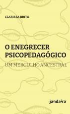 O ENEGRECER PSICOPEDAGÓGICO - UM MERGULHO ANCESTRAL