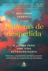 PALAVRAS DE DESPEDIDA - 9 LIÇÕES PARA UMA VIDA EXTRAORDINÁRIA