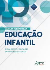 EDUCAÇÃO INFANTIL: O QUE DIZEM E COMO SÃO ENTENDIDAS AS CRIANÇAS