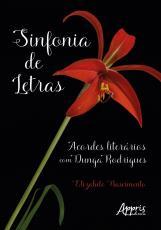 SINFONIA DE LETRAS ACORDES LITERÁRIOS COM DUNGA RODRIGUES