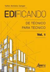 EDIFICANDO - DE TÉCNICO PARA TÉCNICO - VOL. 1