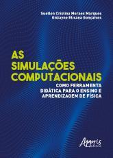 AS SIMULAÇÕES COMPUTACIONAIS COMO FERRAMENTA DIDÁTICA PARA O ENSINO E APRENDIZAGEM DE FÍSICA