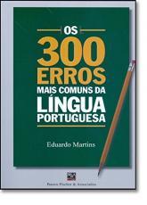 300 ERROS MAIS COMUNS DA LINGUA PORTUGUESA, OS - 1