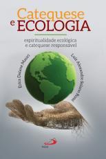 CATEQUESE E ECOLOGIA - ESPIRITUALIDADE ECOLÓGICA E CATEQUESE RESPONSÁVEL