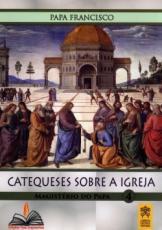 CATEQUESE SOBRE A IGREJA - MAGISTÉRIO DO PAPA 4