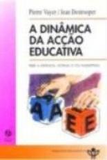 DINAMICA DA ACCAO EDUCATIVA, A * - PARA A INFANCIA...