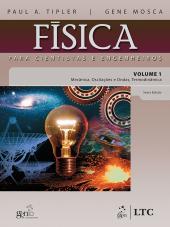 FÍSICA PARA CIENTISTAS E ENGENHEIROS VOL.1- MECÂNICA, OSCILAÇÕES E ONDAS, TERMODINÂMICA