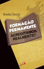 FORMAÇÃO PERMANENTE - ACREDITAMOS REALMENTE?