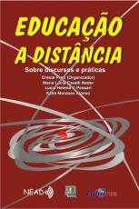 EDUCACAO A DISTANCIA - SOBRE DISCURSOS E PRATICAS