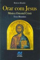 ORAR COM JESUS - MISTICA ORIENTAL CRISTA